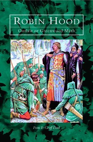 Robin Hood: Outlaw or Greenwood Myth