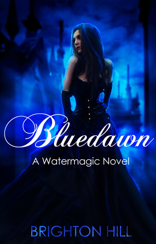 Bluedawn (A Watermagic Novel, #2)
