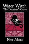 Water Witch: The Deceiver's Grave