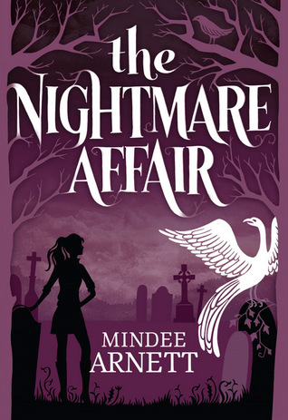 The Nightmare Affair (Arkwell Academy #1), by Mindee Arnett (review)
