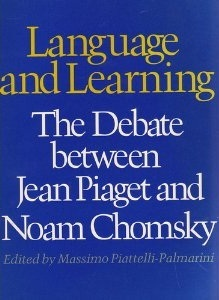 Language and Learning: The Debate between Jean Piaget & Noam Chomsky