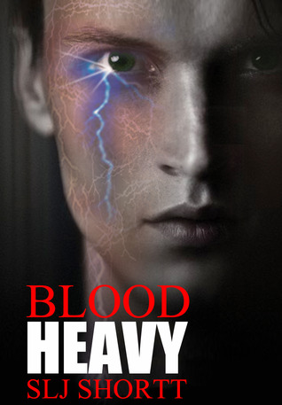 Blood Heavy by S.L.J. Shortt