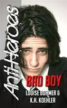 Bad Boy (Anti-Heroes, #2)