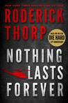 Nothing Lasts Forever by Roderick Thorp