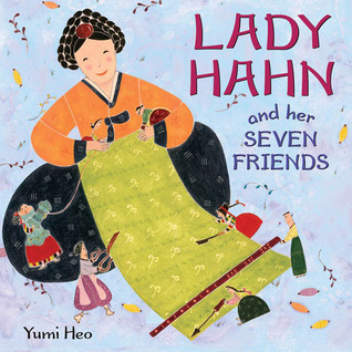 Lady Hahn and Her Seven Friends by Yumi Heo