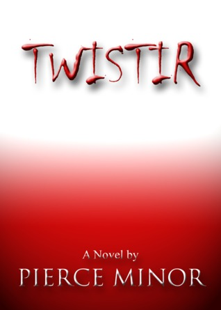 Twistir by Pierce Minor