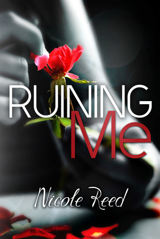 Ruining Me (Ruining, #1)