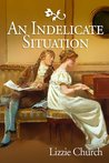 An Indelicate Situation (The Weymouth Trilogy)