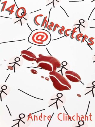 140 Characters  by  Andre C. Clinchant