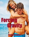 Forcing Gravity by Monica Alexander