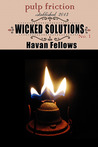 Wicked Solutions by Havan Fellows