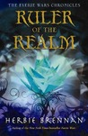 Ruler of the Realm (The Faerie Wars Chronicles, #3)