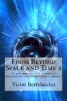 From Beyond Space and Time 2