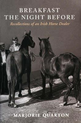 Breakfast the Night Before: Recollections of an Irish Horse Dealer
