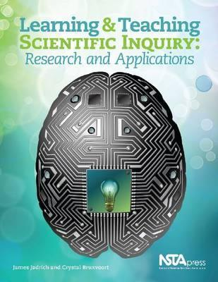 Learning and Teaching Scientific Inquiry Research and Applica... by James Jadrich