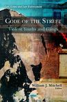 Code of the Street: Violent Youths and Gangs