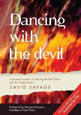 Dancing with the Devil: A Personal Account of Policing the East Timor Vote for Independence
