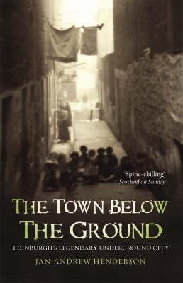 The Town Below the Ground by Jan-Andrew Henderson