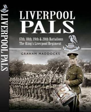 Liverpool Pals: 17th, 18th, 19th, 20th (Service) Battalions the King's (Liverpool Regiment).