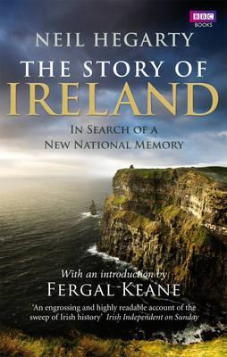 The Story of Ireland. Neil Hegarty