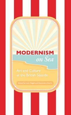 Modernism on Sea by Lara Feigel