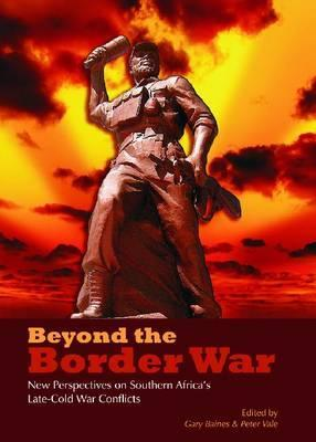 Beyond The Border War by Gary F. Baines