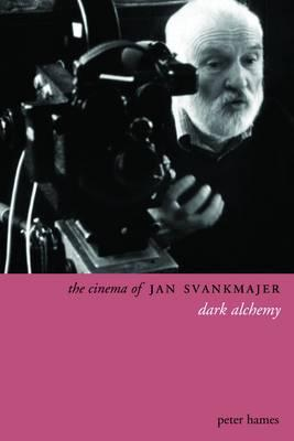The Cinema of Jan Svankmajer by Peter A. Hames