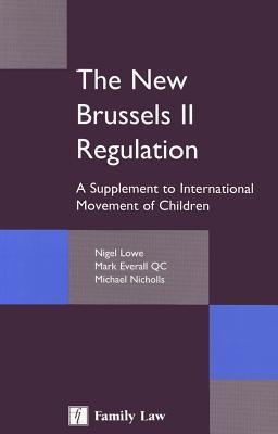 The New Brussels II Regulation: A Supplement to International Movement of Children
