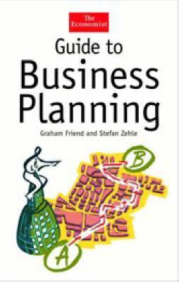 Guide to Business Planning by Graham Friend