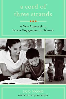 A Cord of Three Strands: A New Approach to Parent Engagement in Schools