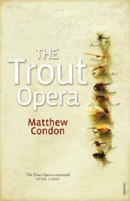 The Trout Opera by Matthew Condon