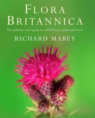 Flora Britannica by Richard Mabey