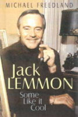 The Some Like It Cool: The Charmed Life of Jack Lemmon