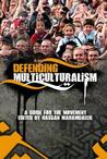 Defending Multiculturalism. Edited by Hassan Mahamdallie