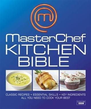 Download for free Masterchef Kitchen Bible. by Carolyn Humphries, Claire Tennant-Scull PDF