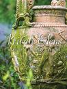 Private Edens: Beautiful Country Gardens: Beautiful Country Gardens