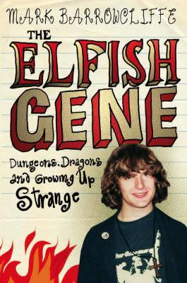 The Elfish Gene: Dungeons, Dragons And Growing Up Strange