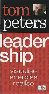 Tom Peters Essentials Leadership inspire, liberate, achieve by Tom Peters