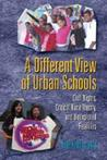 A Different View of Urban Schools: Civil Rights, Critical Race Theory, and Unexplored Realities