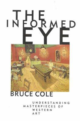 The Informed Eye by Bruce Cole