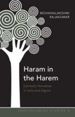 Haram in the Harem: Domestic Narratives in India and Algeria