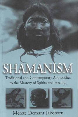 Shamanism by Merete Demant Jakobsen