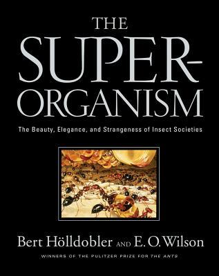 The Superorganism by Bert Hölldobler