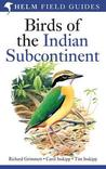 Birds of the Indian Subcontinent by Richard Grimmett