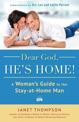 Dear God, He's Home! by Janet Thompson