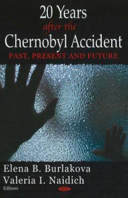 20 Years After The Chernobyl Accident: Past, Present And Future