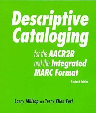 Descriptive Cataloging for the Aacr2R and the Integrated Marc Format: A How-To-Do-It Workbook (How to Do It Manuals for Librarians)