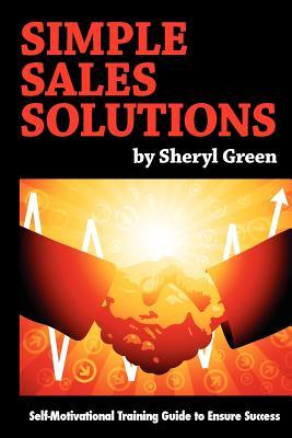 Simple Sales Solutions: Self-Motivational Training Guide to Ensure Success