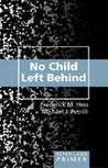 No Child Left Behind Primer: Second Printing