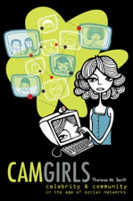 Camgirls: Webcams, Livejournals And The Personal  As Political In The Age Of The Global Brand